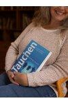 Tauchen - Das Handbuch für ein Taucherleben